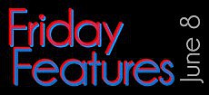 Friday Features, June 8, 2012
